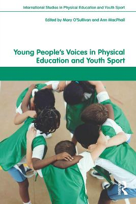 Young People's Voices in Physical Education and Youth Sport by Mary O'Sullivan