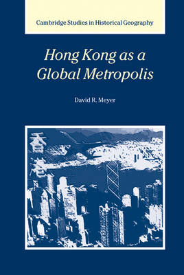 Hong Kong as a Global Metropolis by David R. Meyer