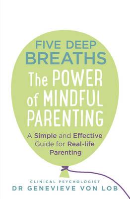 Five Deep Breaths by Dr. Genevieve Von Lob