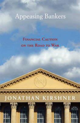 Appeasing Bankers by Jonathan Kirshner
