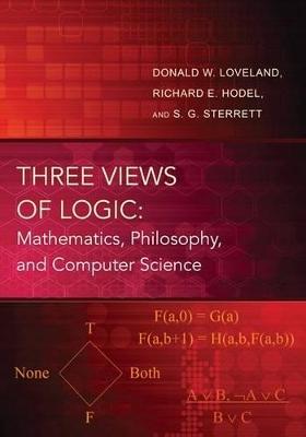 Three Views of Logic by Donald W. Loveland