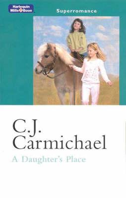 A Daughter's Place by C. J. Carmichael