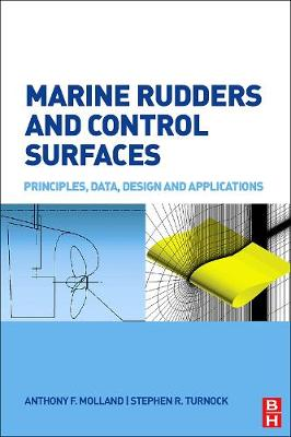 Marine Rudders and Control Surfaces by Anthony F. Molland