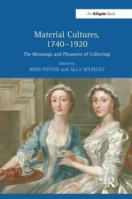 Material Cultures, 1740-1920 by John Potvin