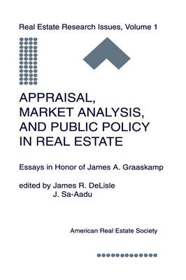Appraisal, Market Analysis and Public Policy in Real Estate by James R. DeLisle