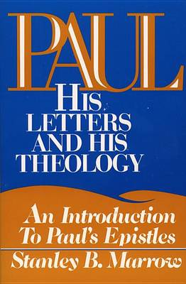 Paul: His Letters and His Theology book