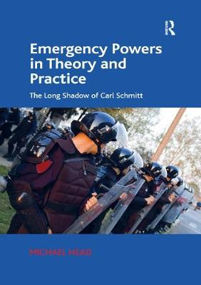 Emergency Powers in Theory and Practice by Michael Head