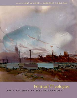 Political Theologies by Lawrence E. Sullivan
