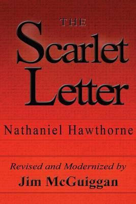 Scarlet Letter, Revised and Modernized by Jim McGuiggan