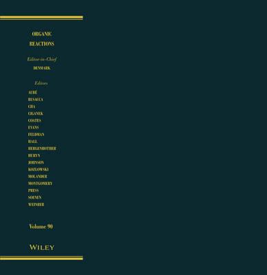 Organic Reactions, Volume 90 by Scott E. Denmark