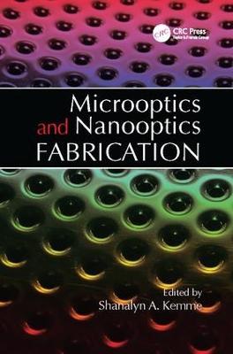 Microoptics and Nanooptics Fabrication by Shanalyn Kemme