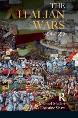 Italian Wars 1494-1559 by Christine Shaw
