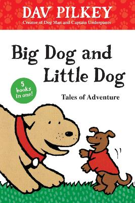 Big Dog and Little Dog Tales of Adventure (GLR Level 1) by Dav Pilkey