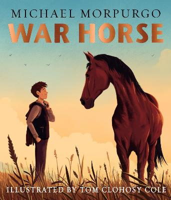 War Horse picture book: A beloved modern classic adapted for a new generation of readers by Michael Morpurgo