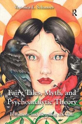 Fairy Tales, Myth, and Psychoanalytic Theory book