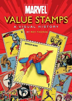 Marvel Value Stamps: A Visual History by Marvel Entertainment