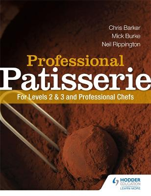 Professional Patisserie: For Levels 2, 3 and Professional Chefs by Neil Rippington