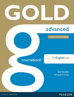 Gold Advanced Coursebook with Advanced MyLab Pack by Amanda Thomas