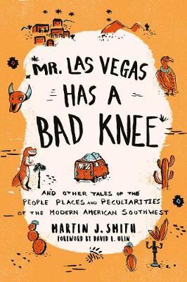Mr. Las Vegas Has a Bad Knee by Martin J. Smith