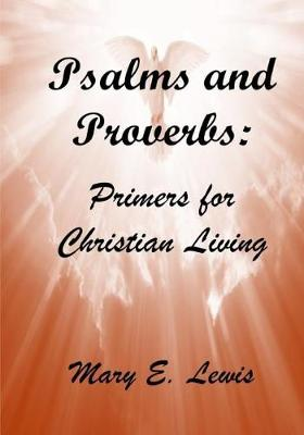 Psalms and Proverbs by Mary E. Lewis