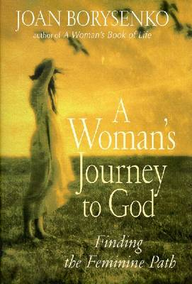 A Woman's Journey to God by Joan Z. Borysenko