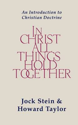 In Christ All Things Hold Together by Jack Stein
