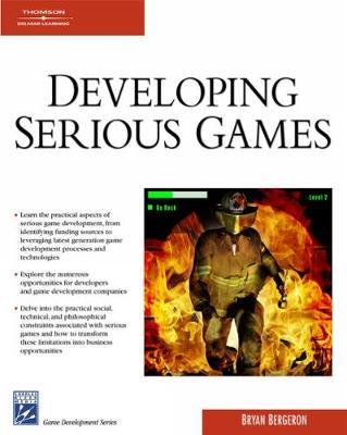 Developing Serious Games by Bryan Bergeron