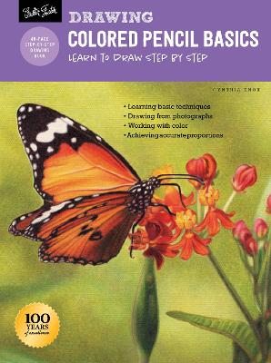 Drawing: Colored Pencil Basics: Learn to draw step by step by Cynthia Knox