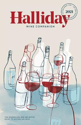 Halliday Wine Companion 2021: The bestselling and definitive guide to Australian wine by James Halliday