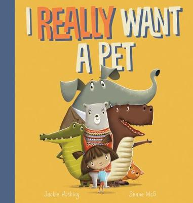 I Really Want a Pet by Jackie Hosking