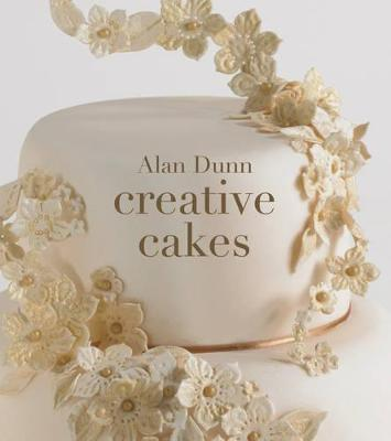 Creative Cakes by Alan Dunn
