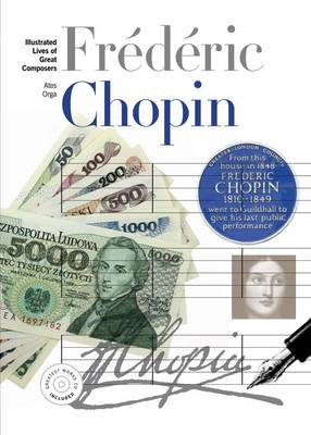 New Illustrated Lives of Great Composers: Chopin by Ates Orga