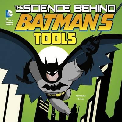 Science Behind Batman's Tools book