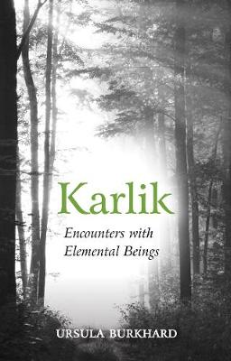 Karlik: Encounters with Elemental Beings by Ursula Burkhard