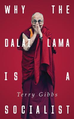 Why the Dalai Lama is a Socialist by Terry Gibbs