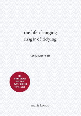 The Life-Changing Magic of Tidying: The Japanese Art by Marie Kondo