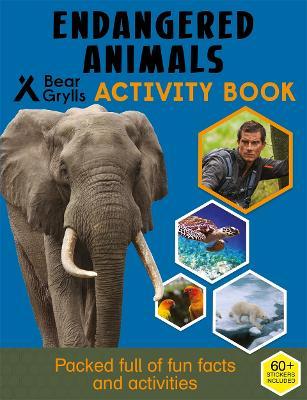 Bear Grylls Activity Series: Endangered Animals - Bear Grylls by Bear Grylls