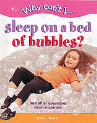 WHY CAN'T I SLEEP ON BED OF BUBBLES by Sally Hewitt