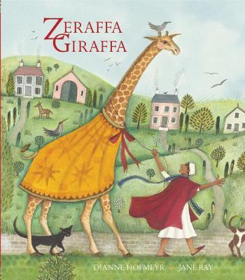 Zeraffa Giraffa by Dianne Hofmeyr