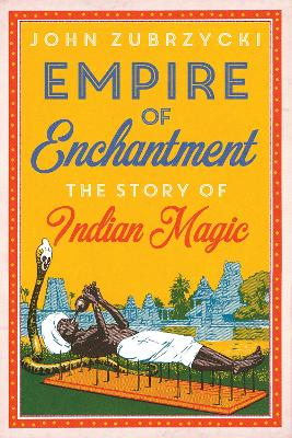 Empire of Enchantment by John Zubrzycki