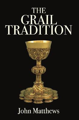 The Grail Tradition by John Matthews