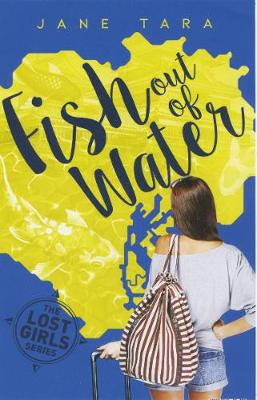 The Lost Girls: #1 Fish Out Of Water by Jane Tara