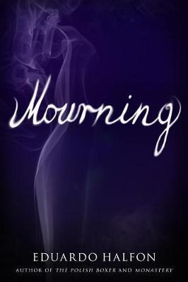 Mourning by Eduardo Halfon