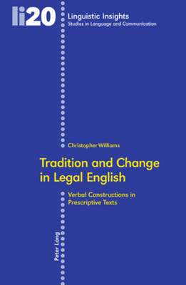 Tradition and Change in Legal English by Christopher Williams