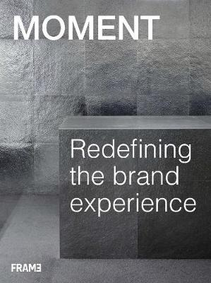 MOMENT: Redefining the Brand Experience book