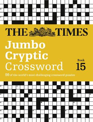 The Times Jumbo Cryptic Crossword Book 15 by The Times Mind Games