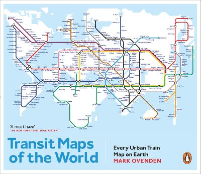 Transit Maps of the World by Mark Ovenden