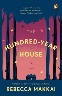 Hundred-Year House by Rebecca Makkai