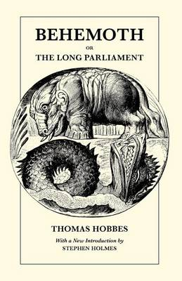 Behemoth or the Long Parliament by Thomas Hobbes