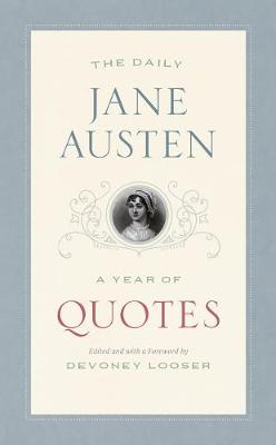 The Daily Jane Austen: A Year of Quotes by Jane Austen